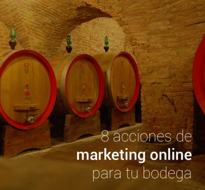8 acciones de marketing online para tu bodega