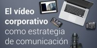 El-video-corporativo-como-estrategia-de-comunicacion